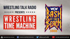 Halloween Havoc 1995 Osw by Wtr 414 Wrestling Time Machine Wcw Bash At The Beach 1996