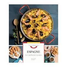 espagne cuisine cuisine d espagne et du portugal toute la cuisine du monde livre