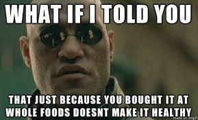 Whole Foods Meme - as a cashier at whole foods i feel like i should be required to say