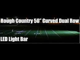 cree light bar review rough country s 50 inch cree curved dual light bar review and