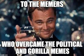 Gorilla Memes - to the memers who overcame the political and gorilla memes meme