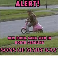 North Carolina Meme - alert new biker gang seen in north carolina sons ofmary kay meme
