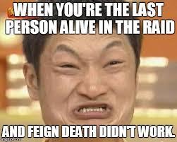 Raid Meme - impossibru guy original meme imgflip