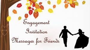 engagement invitation quotes engagement invitation messages for friends