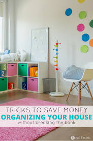 tricks to save money organizing your house without breaking the