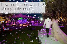 wedding photographer cost how much does wedding photography cost and other such quandaries