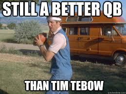 Tebow Meme - still a better qb than tim tebow misc quickmeme