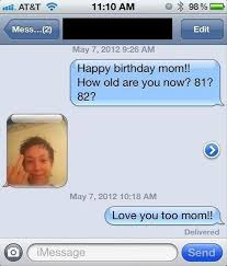 Funny Text Message Memes - happy birthday mom text message fail