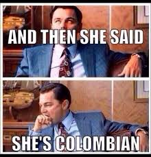 Colombia Meme - columbian people fine asf when i found out daddy roldan and