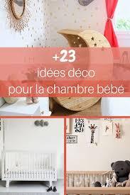 création déco chambre bébé 23 idées déco pour la chambre bébé