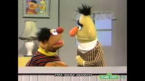 Ernie Meme - bert and ernie meme youtube