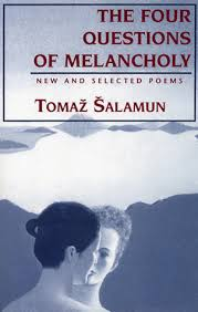 the four questions book four questions of melancholy new and selected poems by tomaž šalamun