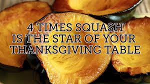 rachael ray thanksgiving leftovers 4 times squash is the star of your thanksgiving table