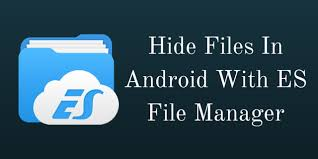 hide files android how to hide files in android with es file manager tech tricks