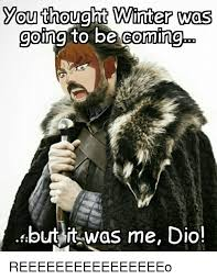 Dio Meme - going to be coming 0 but it was me dio anime meme on