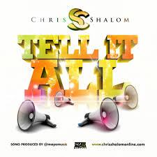 download thanksgiving songs download music chris shalom u2013 tell it all kingdomboiz