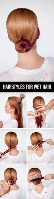 easy waitress hairstyles get ready fast with 7 easy hairstyle tutorials for wet hair hair