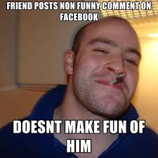 How To Make Facebook Memes - friends posts non funny comment on facebook doesnt make fun of him