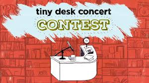 Npr Small Desk The Tiny Desk Concert Contest Deadline Approaches All Songs