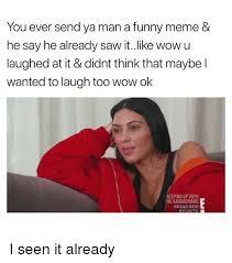 How To Keep A Man Meme - you ever send ya man a funny meme he say he already saw itlike wow