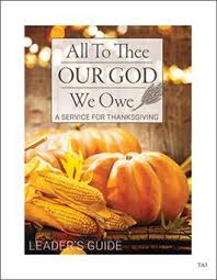 all to thee our god we owe thanksgiving service product goods