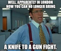 London Meme - don t bring a knife imgflip