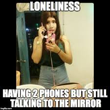 Lonely Girl Meme - loneliness imgflip
