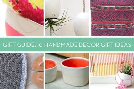Home Decor Gift Items Gift Guide 10 Handmade Home Decor Gifts Curbly