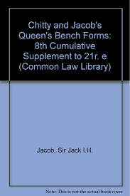 chitty and jacob u0027s queen u0027s bench forms 8th cumulative supplement