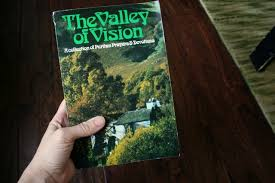 valley of vision puritan prayers a kindness and the valley of vision j
