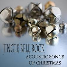 jingle bell rock acoustic songs of christmas by jingle bells on
