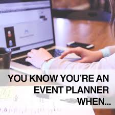 How To Become A Party Planner You Know You U0027re An Event Planner When East Of Ellie