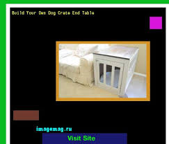 dog crate end table plans 161155 the best image search