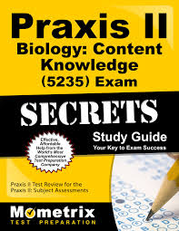 praxis ii biology content knowledge 5235 exam secrets study