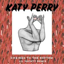 Comfortable Lyrics Lil Wayne Katy Perry Chained To The Rhythm Remix Lyrics Ft Lil Yachty