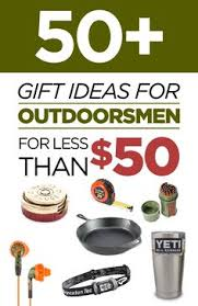 gifts for outdoorsmen 19 of the best gifts for outdoorsmen cing and gift