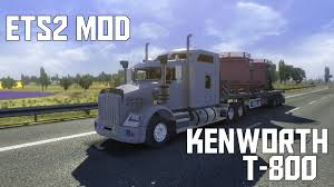kenworth europe ets2 mod download kenworth t 800 new euro truck simulator 2 patch