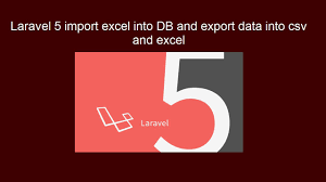 laravel tutorial exle laravel 5 how to import excel into db and export data into csv and