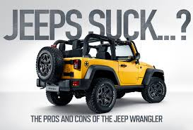 pros and cons jeep wrangler the con list has a lot of pros for me loud and not more than 4