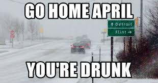 You Re Drunk Meme - go home april you re drunk april flurries meme generator
