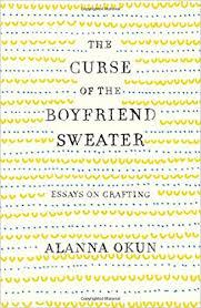 sweater curse the curse of the boyfriend sweater essays on crafting alanna