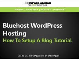 tutorial wordpress blog tutorial how to setup a blog with bluehost wordpress hosting