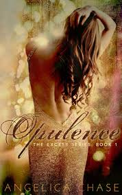 Opulent Used In A Sentence Opulence The Excess 1 By Angelica Chase
