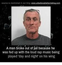 Rap Music Meme - source is mentioned in our blog wwwunbelievablefactsblogcom a man