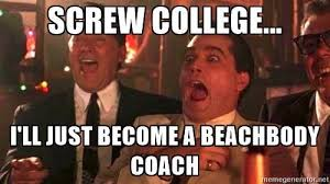 Beach Body Meme - the college approach to building your beachbody coach business