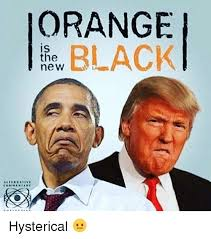 Hysterical Memes - orange black is the new alternative hysterical meme on me me