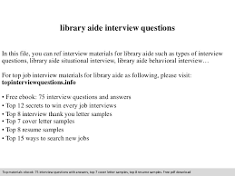 Resume For Library Assistant Job by Library Aide Interview Questions