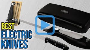 top 7 electric knives of 2017 video review