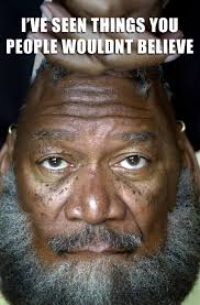 Morgan Freeman Memes - morgan freeman has been through the wormhole adviceanimals
