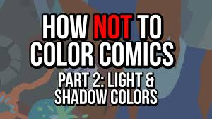 how not to color comics part 2 light and shadow colors youtube